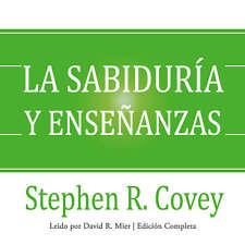 La sabiduría y enseñanzas by Stephen R. Covey 2016 Unabridged CD 9781441704276