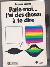 Parle-moi J'ai Des Choses à Te Dire - Jacques Salomé