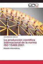 La Produccion Cientifica Internacional de La Norma ISO 15489: 2001 (Paperback or