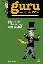 Guru in a Bottle: The Art of Influencing and Selling by Ardi Kolah (2013,...