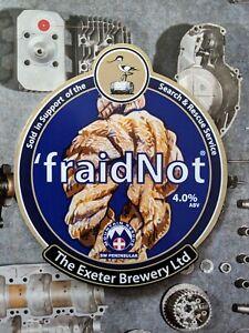 Exeter Brewing LTD 'fraid Not, Beer Pump Badge, Man Cave, Home Bar, Pub