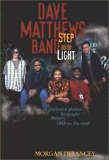 The Dave Matthews Band: Step into the Light by Morgan Delancey