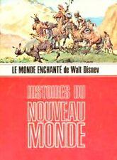 Histoires du Nouveau Monde // Le monde enchanté de Walt DISNEY // Claude VOILIER