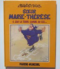 Soeur Marie Thérèse, Sur Terre comme au Ciel. TBE. EO Fluide Glacial 1994