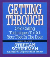 Getting Through: Cold Calling Techniques To Get Your Foot In The Door, Schiffman