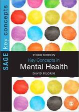SAGE Key Concepts: Key Concepts in Mental Health 2014 by David Pilgrim (2014, Pa