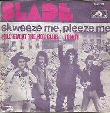 SLADE Skeeze me pleeze me FRENCH SINGLE POLYDOR