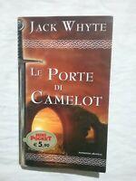 LE PORTE DI CAMELOT - JACK WHYTE - LIBRO ROMANZO PIEMME