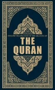 The Quran : English Translation of the Meaning Of