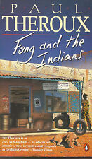 Theroux, Paul,-Fong and the Indians, - 1992 FIRST PENGUIN EDITION