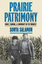 Studies in Rural Culture: Prairie Patrimony : Family, Farming, and Community...