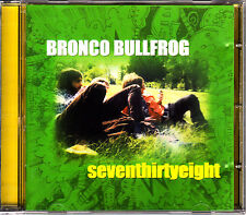 CD BRONCO BULLFROG seventhirtyeight EU TWIST RECORDS 2000 MINT