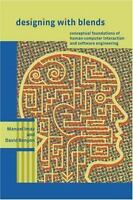 Designing with Blends: Conceptual Foundations of Human-Computer Interaction and