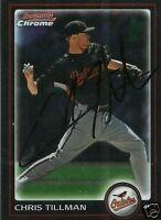 Chris Tillman Signed Auto 2010 Bowman Chrome Baltimore Orioles Card - COA - MLB