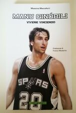 Basket - Manu Ginobili - Vivere vincendo - Massimo Maccaferri 1°Ed 2006 Sport