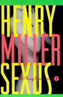Sexus : The Rosy Crucifixion I by Henry Miller; Henry V. Miller