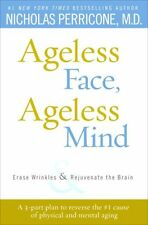 Ageless Face, Ageless Mind: Erase Wrinkles and Rej