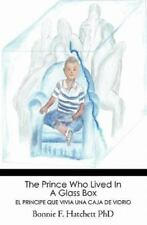The Prince Who Lived in a Glass Box: El Principe Que Vivia Una Caja de Vidrio (P