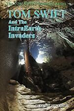 Tom Swift and the Intraearth Invaders, Paperback by Appleton, Victor, II.; Hu...