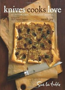 Cook Book - Knives Cooks Love : Selection, Care, Techniques, Recipes - Sarah Jay