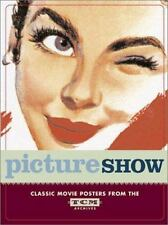 PICTURE SHOW Classic Movie Posters from the TCM ARCHIVES by Dianna Edwards 2003