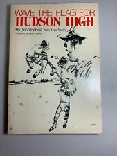 Signed 1977 SC BOOK WAVE THE FLAG FOR HUDSON   {MICHIGAN}