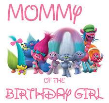 Trolls # 14 - T Shirt Iron On Transfer - Mommy of Birthday Girl