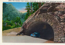 OLD POSTCARD  - N908 - The Highway that tunnels mountains in the Great Smoky Mts
