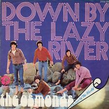 The OSMONDS - Down By The Lazy River  7""