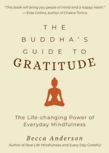 The Buddha's Guide to Gratitude by Becca Anderson #27954