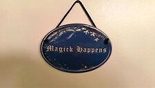 NIB MAGICK HAPPENS PLAQUE sign