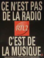 PUBLICITÉ 1997 CE N'EST PAS DE LA RADIO RTL2 C'EST DE LA MUSIQUE - ADVERTISING