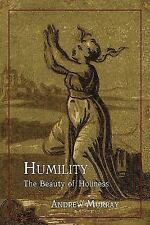 Humility : The Beauty of Holiness by Andrew Murray (2011, Paperback)
