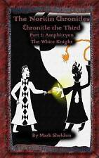Amphictyon: The White Knight: Chronicle the Third: Part 2 (The Noricin Chronicle