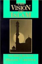 Vision of Islam : Reflecting on the Hadith of Gabriel by William C. Chittick,...