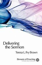 Delivering the Sermon: Voice, Body, and Animation in Proclamation (Elements of P