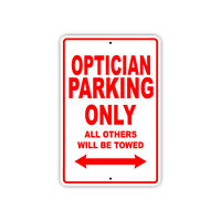 Optician Parking Only Gift Decor Novelty Garage Metal Aluminum Sign