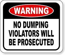 Warning No Dumping Violators Will Be Prosecuted Metal Outdoor Sign