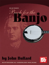 """MEL BAY PRESENTS """"BACH FOR BANJO"""" MUSIC BOOK-BRAND NEW ON SALE SONGBOOK-5-STRING"""