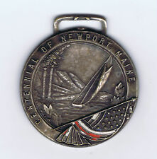 ME NEWPORT MAINE CENTENNIAL 1814-1914 FOB w' FLAG & SAIL 3 CMS WHITEHEAD & HOAG