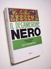 FROBENIUS, Leo: IL DECAMERONE NERO. RACCONTI AFRICANI, Rizzoli 1971, 1a ediz.