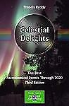 Celestial Delights : The Best Astronomical Events Through 2020 by Francis...