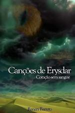 Can&#65533&#65533es de Erysdar: Cancoes de Erysdar : Coracao Sem Sangue by...