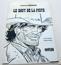 BLUEBERRY LE BOUT DE LA PISTE TIRAGE LUXE 1986 NOVEDI NB RARISSIME TBE