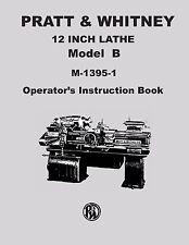 "Pratt and Whitney Model ""B"" 12"" Lathe Operator's Instruction Manual M-1395-1"