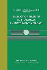 Current Topics in Veterinary Medicine: Biology of Stress in Farm Animals: an...