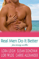 NEW Real Men Do It Better by Lora Leigh