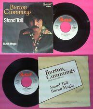 LP 45 7''BURTON CUMMINGS Stand tall Burch magic 1976 italy PORTRAIT no cd mc dvd