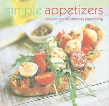 Simple Appetizers: Easy Recipes for Effortless Entertaining