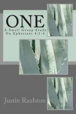 One : A Small Group Study on Ephesians 4 by Justin Raulston (2014, Paperback)